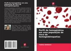 Capa do livro de Perfil da hemoglobina em uma população de risco de hemoglobinopatias