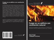 Capa do livro de Fuego en un edificio con ventilación natural