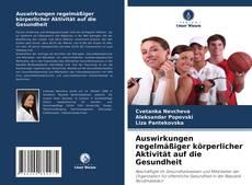 Bookcover of Auswirkungen regelmäßiger körperlicher Aktivität auf die Gesundheit