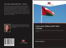 Couverture de L'ère post-Qaboos Bin Said - L'Oman