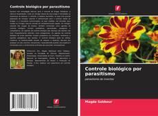 Bookcover of Controle biológico por parasitismo
