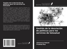 Bookcover of Gestión de la desviación de políticas para los servicios de telesalud