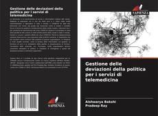 Gestione delle deviazioni della politica per i servizi di telemedicina kitap kapağı