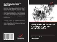 Bookcover of Zarządzanie odchyleniami w polityce w zakresie usług telehealth