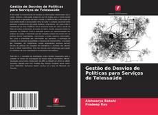 Bookcover of Gestão de Desvios de Políticas para Serviços de Telessaúde