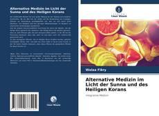 Bookcover of Alternative Medizin im Licht der Sunna und des Heiligen Korans