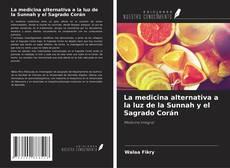 Bookcover of La medicina alternativa a la luz de la Sunnah y el Sagrado Corán