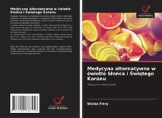 Bookcover of Medycyna alternatywna w świetle Słońca i Świętego Koranu