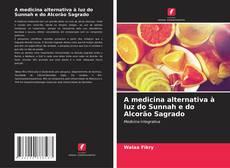 Bookcover of A medicina alternativa à luz do Sunnah e do Alcor?o Sagrado