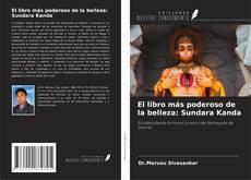 Couverture de El libro más poderoso de la belleza: Sundara Kanda
