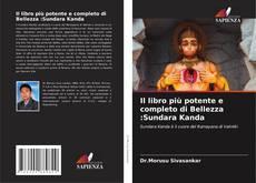 Couverture de Il libro più potente e completo di Bellezza :Sundara Kanda