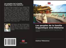 Couverture de Les peuples de la famille linguistique sino-tibétaine