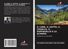 Portada del libro de IL CANE, IL GATTO, IL CAVALLO, IL PAPPAGALLO E LA SCIMMIA