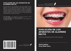 Portada del libro de EVOLUCIÓN DE LOS APARATOS DE ALAMBRE RECTO