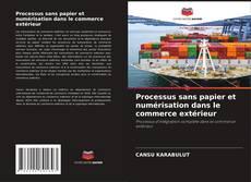 Couverture de Processus sans papier et numérisation dans le commerce extérieur