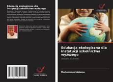 Обложка Edukacja ekologiczna dla instytucji szkolnictwa wyższego