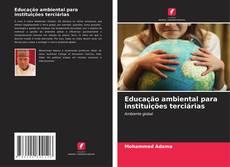 Bookcover of Educação ambiental para instituições terciárias