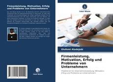 Bookcover of Firmenleistung, Motivation, Erfolg und Probleme von Unternehmern