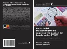 Обложка Impacto del mantenimiento de registros y la gestión del fraude en las PYMES