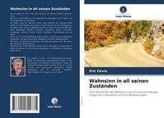 Bookcover of Wahnsinn in all seinen Zust?nden