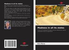 Bookcover of Madness in all its states