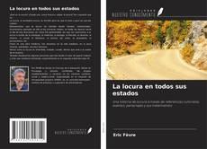 Bookcover of La locura en todos sus estados