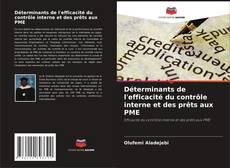 Portada del libro de Déterminants de l'efficacité du contrôle interne et des prêts aux PME