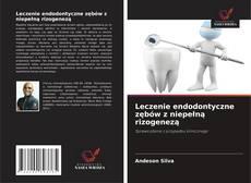 Capa do livro de Leczenie endodontyczne zębów z niepełną rizogenezą