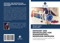 Couverture de ENTWURF UND ENTWICKLUNG VON MIKROPARTIKEL-RESERVOIR-MATRIZEN