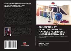 Portada del libro de CONCEPTION ET DÉVELOPPEMENT DE MATRICES RÉSERVOIRS MICROPARTICULAIRES