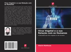 Bookcover of Vírus Vegetal e a sua Relação com os Humanos