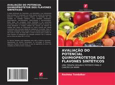 Обложка AVALIAÇÃO DO POTENCIAL QUIMIOPROTETOR DOS FLAVONES SINTÉTICOS