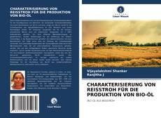 Обложка CHARAKTERISIERUNG VON REISSTROH FÜR DIE PRODUKTION VON BIO-ÖL