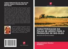 Capa do livro de CARACTERIZAÇÃO DA PALHA DE ARROZ PARA A PRODUÇÃO DE BIO-ÓLEO
