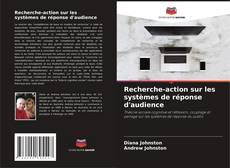 Bookcover of Recherche-action sur les systèmes de réponse d'audience