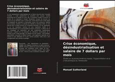 Bookcover of Crise économique, désindustrialisation et salaire de 7 dollars par mois