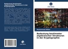 Bookcover of Bedeutung bestimmter algebraischer Strukturen in der Kryptographie