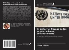 Portada del libro de El éxito y el fracaso de las organizaciones internacionales