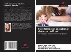 Buchcover von First trimester gestational diabetes mellitus