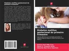 Couverture de Diabetes mellitus gestacional do primeiro trimestre
