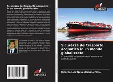 Portada del libro de Sicurezza del trasporto acquatico in un mondo globalizzato
