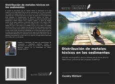Portada del libro de Distribución de metales tóxicos en los sedimentos