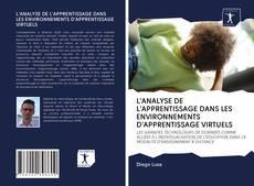 Portada del libro de L'ANALYSE DE L'APPRENTISSAGE DANS LES ENVIRONNEMENTS D'APPRENTISSAGE VIRTUELS