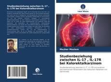 Bookcover of Studienbeziehung zwischen IL-17 , IL-17R bei Kolorektalkarzinom