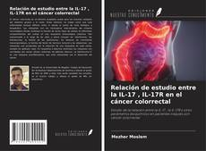 Borítókép a  Relación de estudio entre la IL-17 , IL-17R en el cáncer colorrectal - hoz