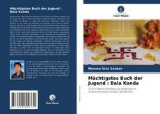 Bookcover of Mächtigstes Buch der Jugend : Bala Kanda
