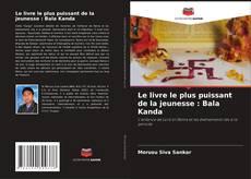 Copertina di Le livre le plus puissant de la jeunesse : Bala Kanda