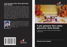 Copertina di Il più potente libro della gioventù: Bala Kanda