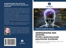UMERZIEHUNG DES GEISTES. Positiv polarisierende psychische Zustände kitap kapağı
