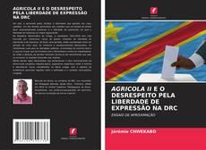 AGRICOLA II E O DESRESPEITO PELA LIBERDADE DE EXPRESSÃO NA DRC的封面